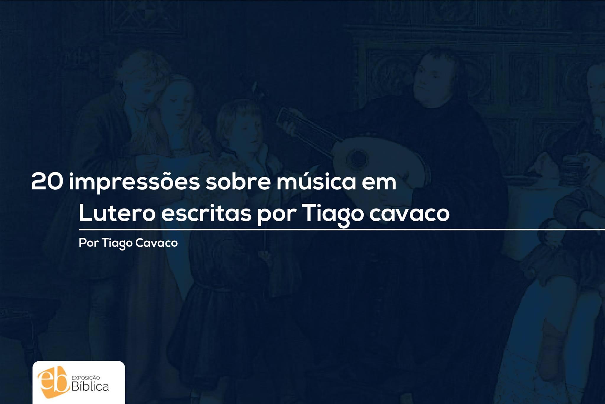 20 impressões sobre música em Lutero